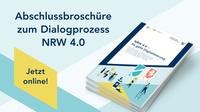 Jetzt online: Die Abschlussbroschüre zum Dialogprozess NRW 4.0 - So gestaltet NRW den Weg in die Arbeitswelt der Zukunft